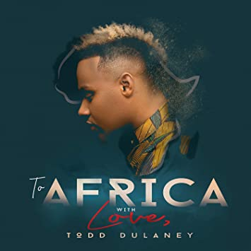 """Todd Dulaney, releases the brand new live album, """"To Africa with Love,"""""""