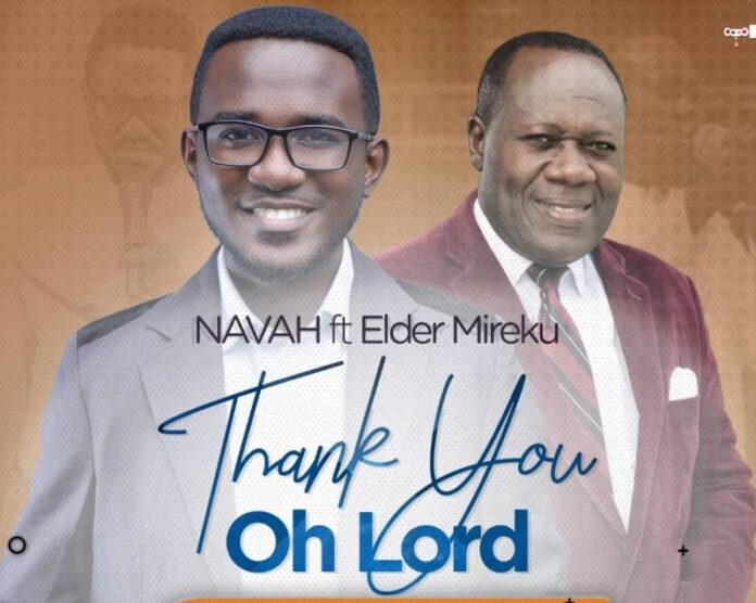 """NAVAH is set for a new single Featuring Legendary Elder Dr Kwasi Mireku Titled """"Thank You Oh Lord"""