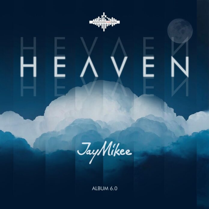 """Multi-talented Christian creative, Joshua Mike-Bamiloye popularly known as JayMikee has released his 6th studio album titled """"HEAVEN""""."""